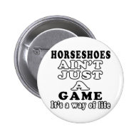 Horseshoes Ain't Just A Game It's A Way Of Life Pin