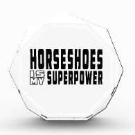 Horseshoes is my superpower acrylic award