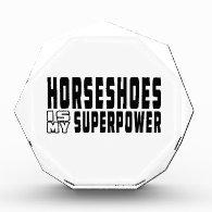 Horseshoes is my superpower acrylic award