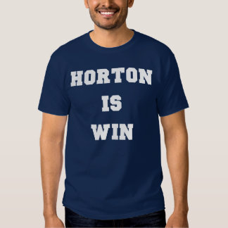 Horton is the win player yes t shirt