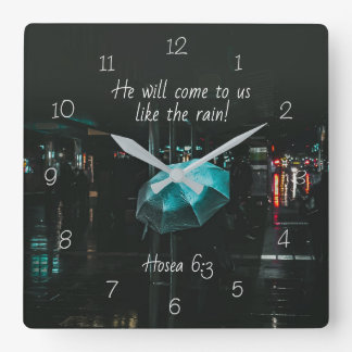 Hosea 6:3 He will come to us like the rain! Bible Square Wall Clock