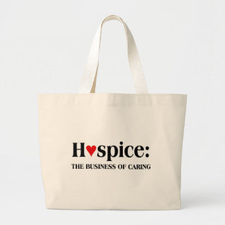 Hospice is in the business of caring for others bag