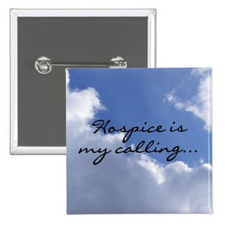 Hospice is My Calling 2 Inch Square Button