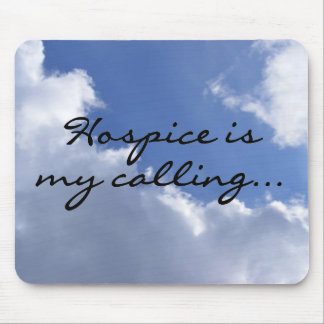 Hospice is My Calling Mouse Pad