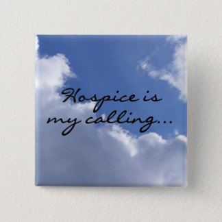 Hospice is My Calling Pinback Button