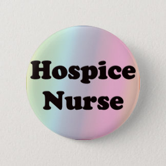 Hospice Nurse Pinback Button