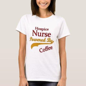 Coffee Themed Hospice Nurse Powered By Coffee T-Shirt