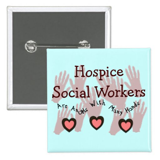 """Hospice Social Workers """"Angels With Many Hands"""" Button"""