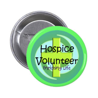 Hospice Volunteer Buttons and Stickers