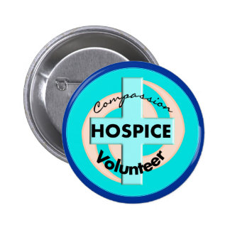 Hospice Volunteer Gifts (Discount Priced) Pinback Button