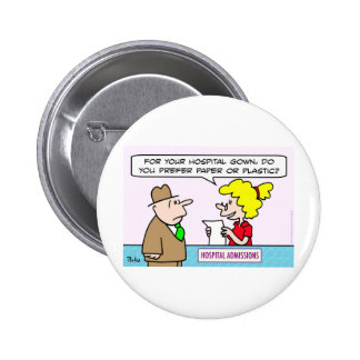 hospital gown paper plastic admissions pinback buttons