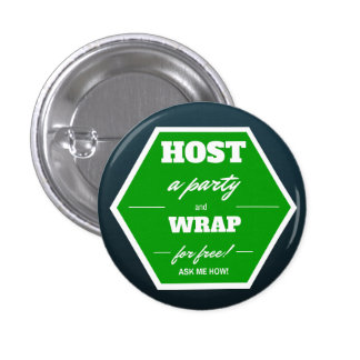 Host a party and wrap for free! pinback button