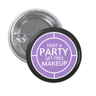 Host a party, earn free makeup - Younqiue inspired Pinback Button