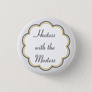 Hostess with the Mostess | Gold Border Party Button