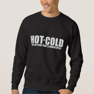 Hot and Cold MN Weather Sweatshirt