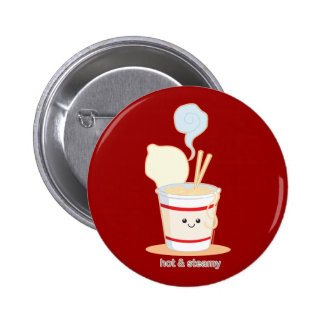 Hot and Steamy Pinback Button