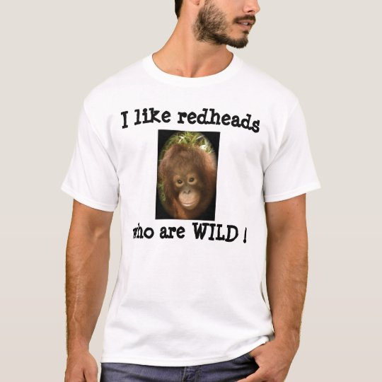 Hot blooded Redhead T-Shirt
