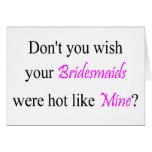 Hot Bridesmaids Greeting Card