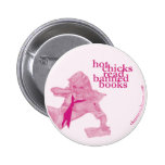 Hot Chicks Read Banned Books 2 Inch Round Button