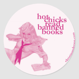 Hot Chicks Read Banned Books Classic Round Sticker