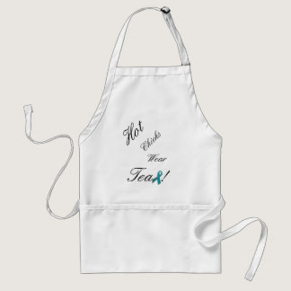 Hot Chicks Wear Teal Apron - Gynecological Cancer