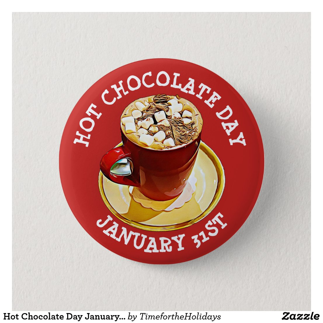 Hot Chocolate Day January 31st Holidays Button