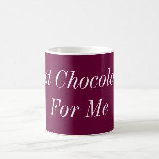 Hot Chocolate For Me Classic White Coffee Mug