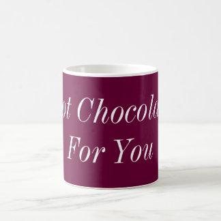 Hot Chocolate For You Classic White Coffee Mug
