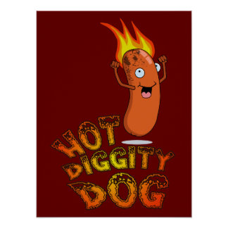 Hot Diggity Dog Poster