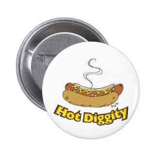 Hot Diggity ~ Hot Dog / Hot Dogs Pinback Button
