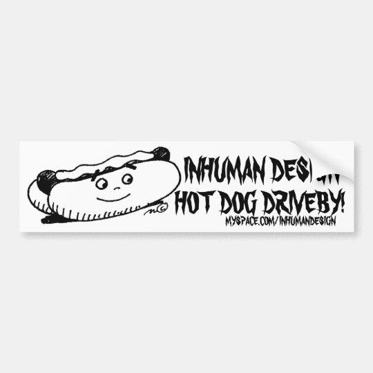 hot-dog, INHUMAN DESIGN, HOT DOG DRIVEBY!, MYSP... Bumper Sticker