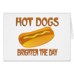 Hot Dogs Brighten the Day Greeting Card