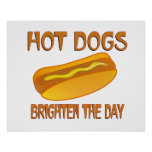 Hot Dogs Brighten the Day Posters