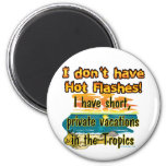 Hot Flashes? 2 Inch Round Magnet