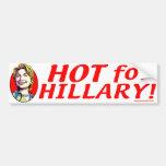 Hot For Hillary! Bumper Sticker Car Bumper Sticker