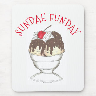 Hot Fudge Ice Cream Shoppe Sundae Sunday Funday Mouse Pad