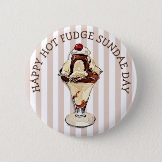 Hot Fudge Sundae Day Button