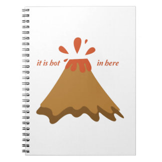Hot In Here Notebook