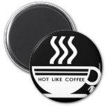 Hot Like Coffee Magnets