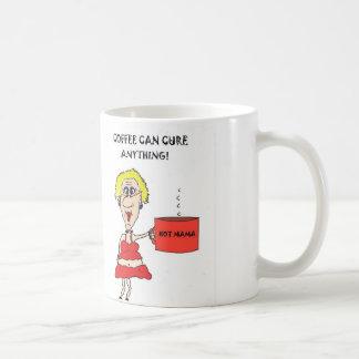 HOT MAMA COFFEE CAN CURE ANYTHING COFFEE MUG