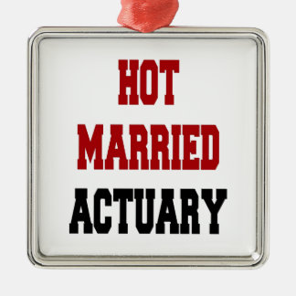 Hot Married Actuary Metal Ornament