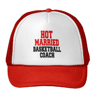 Hot Married Basketball Coach Trucker Hat