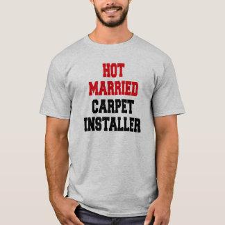 Hot Married Carpet Installer T-Shirt