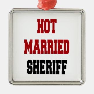 Hot Married Sheriff Square Metal Christmas Ornament