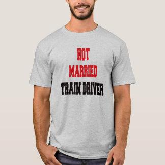 Hot Married Train Driver T-Shirt