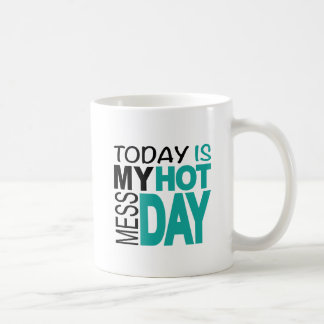 Hot Mess Day | Funny Coffee Mug | Coffee Mugs Gift