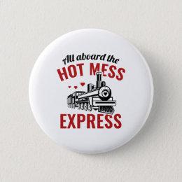 Hot Mess Express Pinback Button