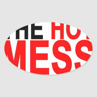 Hot Mess T-Shirts.png Oval Sticker