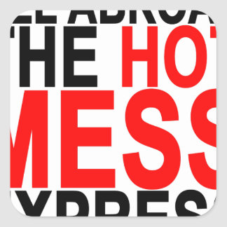 Hot Mess T-Shirts.png Square Sticker