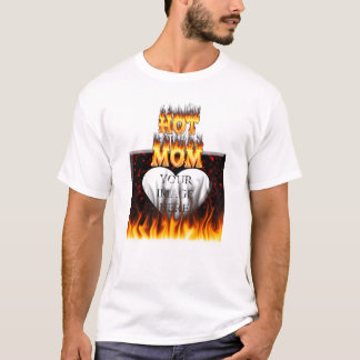 Hot mom fire and red marble heart. T-Shirt